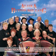 Alaska Button Box Gang - Polka Party 8