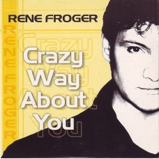 René Froger - Crazy Way About You