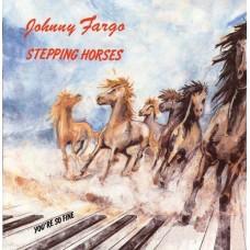 Johnny Fargo - Stepping Horses