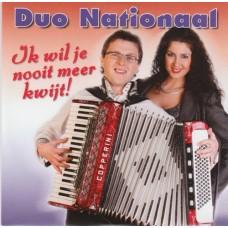 Duo Nationaal - Ik Wil Je Nooit Meer Kwijt