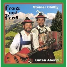 Franz und Ferdl – Steiner Chilby / Gutenabend