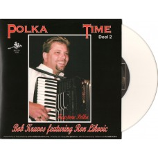 Polka Time Deel 2 - Bob Kravos Featuring Tony Fortuna [wit vinyl]